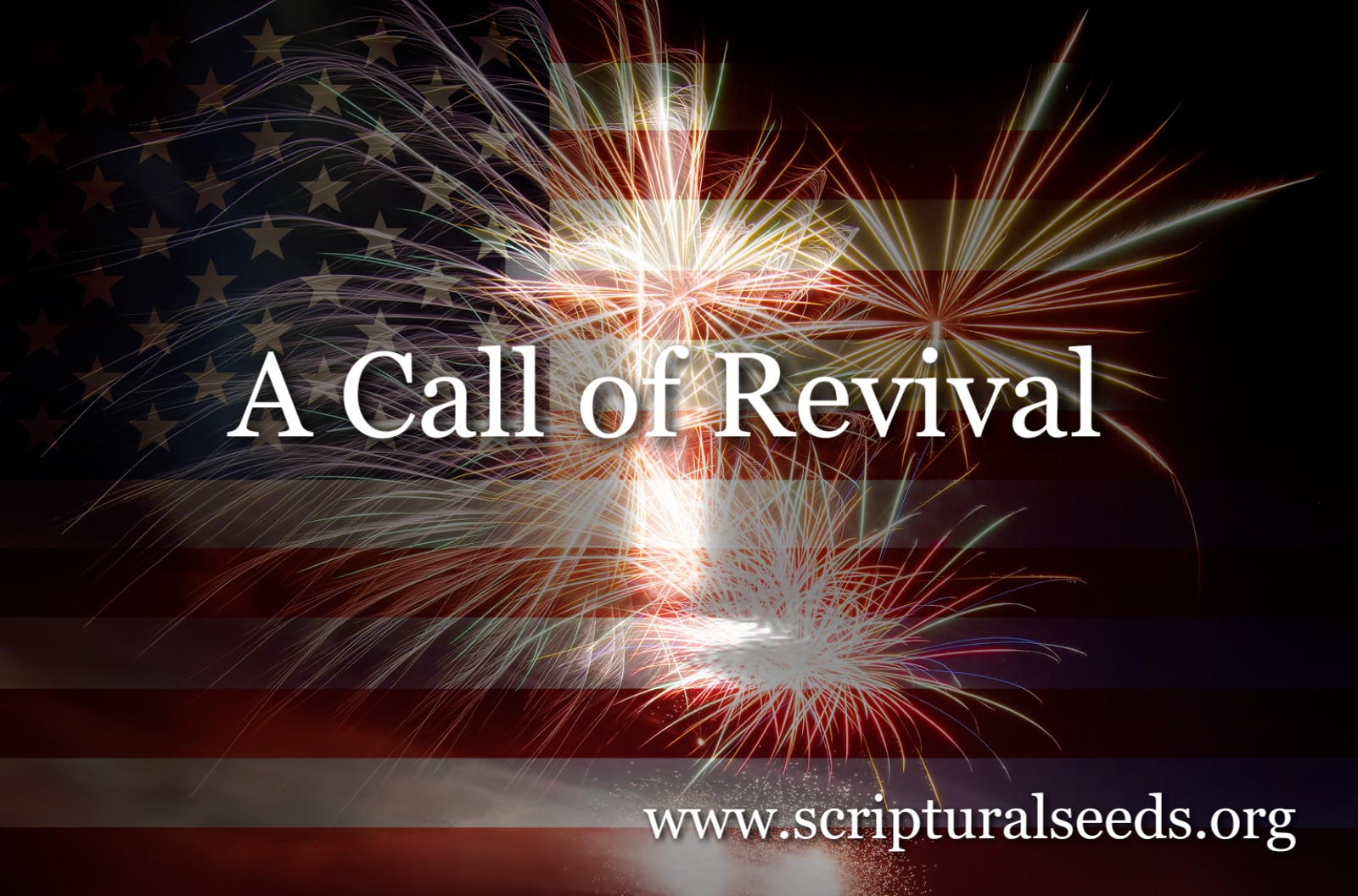 July 4th 2018 – A Call of Revival | Scriptural Seeds Ministries