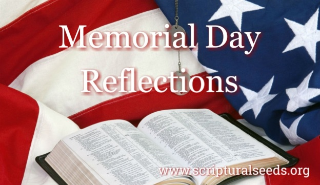 Reflections On Memorial Day >> May 27th 2019 Memorial Day Reflections Scriptural Seeds Ministries